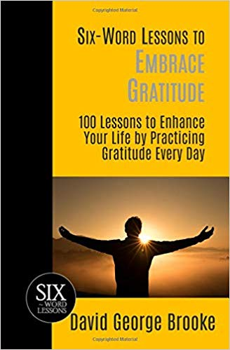 Six-word lessons to embrace gratitude